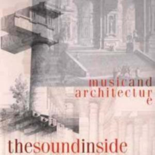 Sound Inside - Music and Architecture (CD / Album)