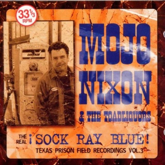 !Sock Ray Blue! (Mojo Nixon & The Toadliquors) (CD / Album)
