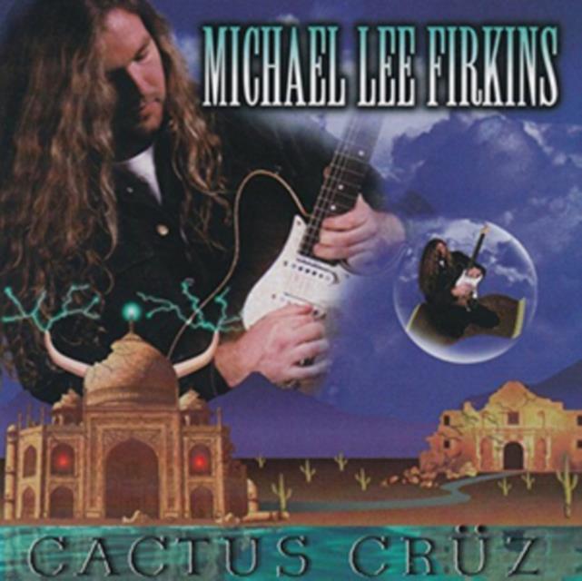 Cactus Cruz (Michael Lee Firkins) (CD / Album)