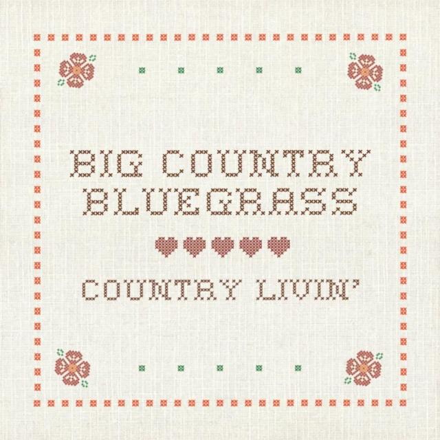 Country Livin' (Big Country Bluegrass) (CD / Album)