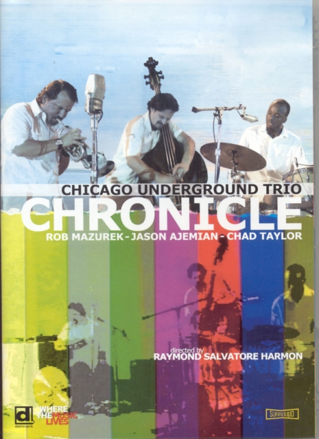 Chicago Underground Trio: Chronicle (DVD)