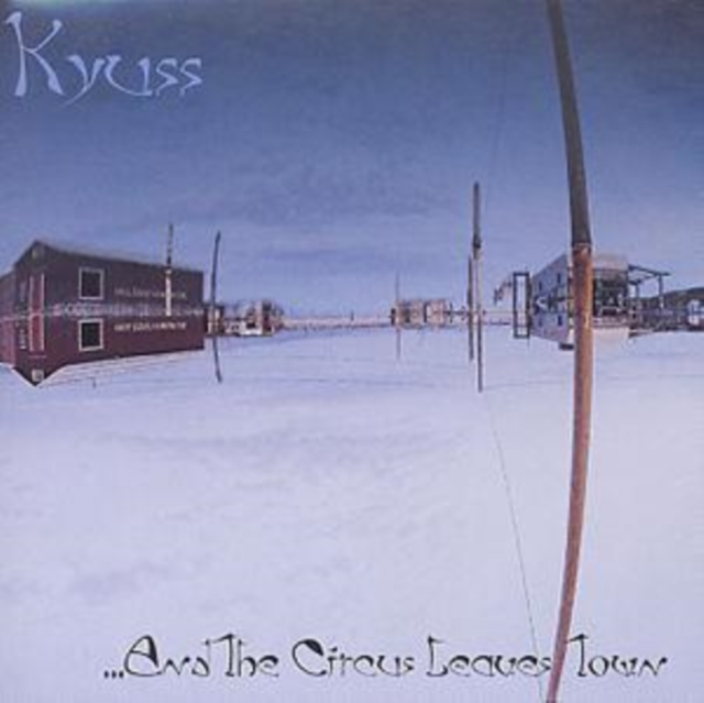 ...And the Circus Leaves Town (Kyuss) (CD / Album)