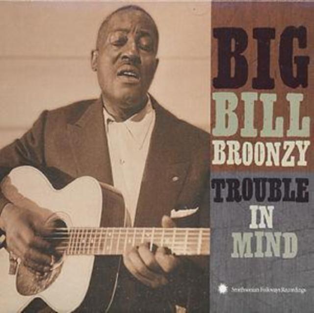 Trouble In Mind (Big Bill Broonzy) (CD / Album)