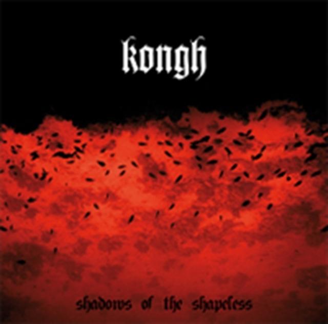 Shadows Of The Shapeless (Kongh) (CD / Album)
