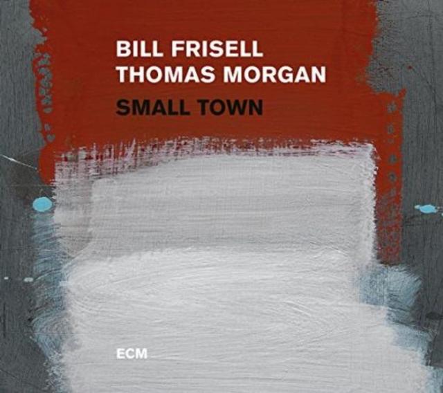 Small Town (Bill Frisell & Thomas Morgan) (CD / Album)