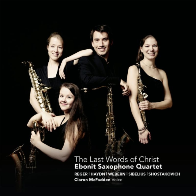 Ebonit Saxophone Quartet: The Last Words of Christ (CD / Album)
