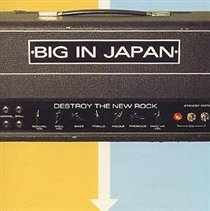 Destroy The New Rock (Big In Japan) (CD / Album)