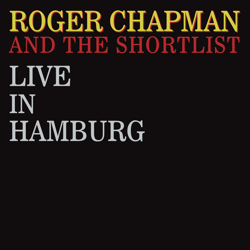Live in Hamburg (Roger Chapman and The Short List) (CD / Album)
