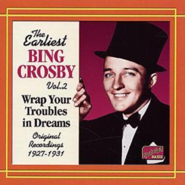 Earliest Bing Crosby Vol. 2: Wrap Your Troubles in Dreams (Bing Crosby) (CD / Album)