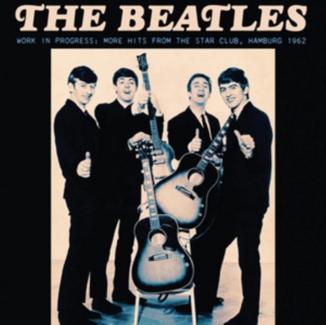 """Work in Progress: More Hits from the Star Club (The Beatles) (Vinyl / 12"""" Album)"""