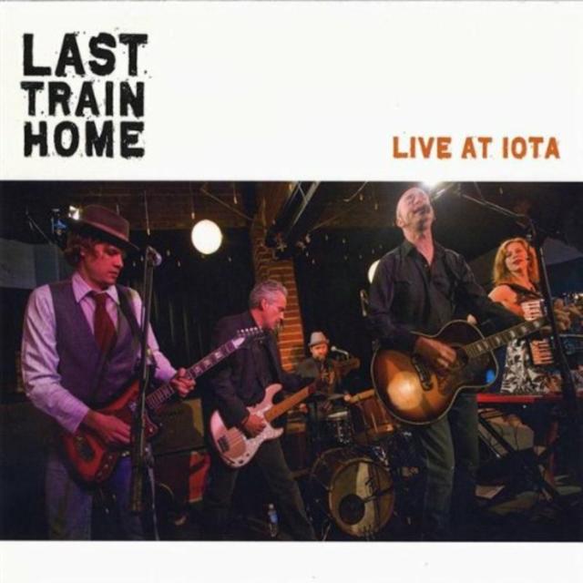 Live at IOTA (Last Train Home) (CD / Album)