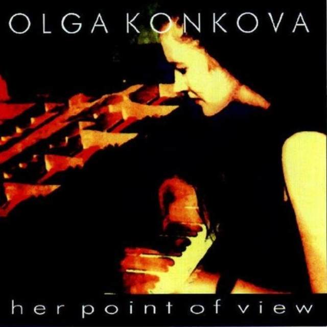 Her Point Of View (Olga Konkova) (CD / Album)