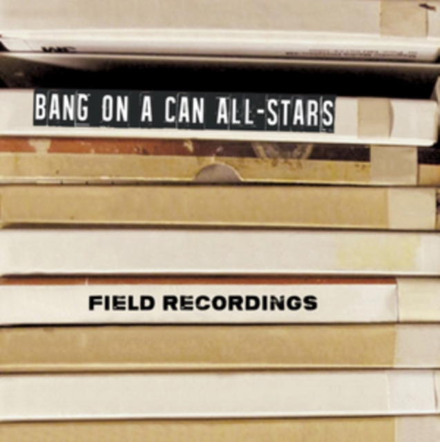 Bang On a Can All-Stars: Field Recordings (CD / Album with DVD)