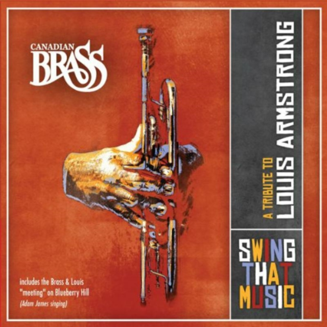 Canadian Brass: Swing That Music - A Tribute to Louis Armstrong (CD / Album)
