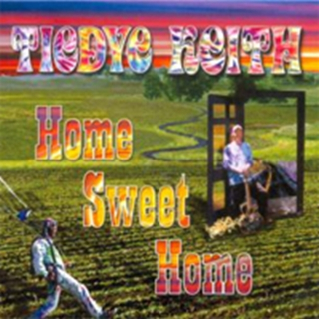 Home Sweet Home (Tiedye Keith) (CD / Album)