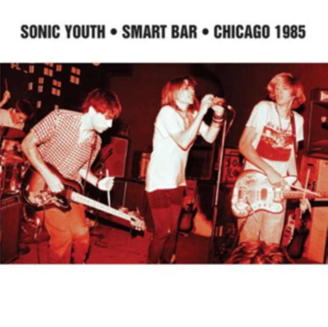 "Smart Bar Chicago 1985 (Sonic Youth) (Vinyl / 12"" Album)"
