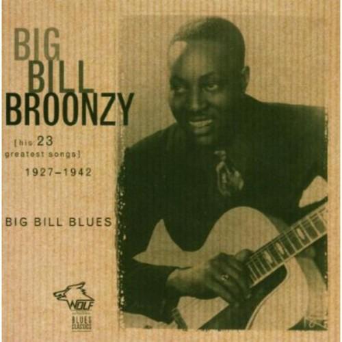 Big Bill Blues: His 23 Greatest Hit Songs 1927-1942 (Big Bill Broonzy) (CD)