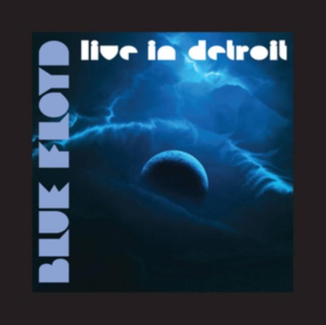 Live in Detroit (Blue Floyd) (CD / Box Set)