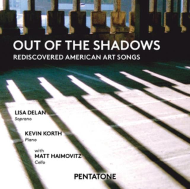 Out of the Shadows: Rediscovered American Art Songs (SACD / Hybrid)
