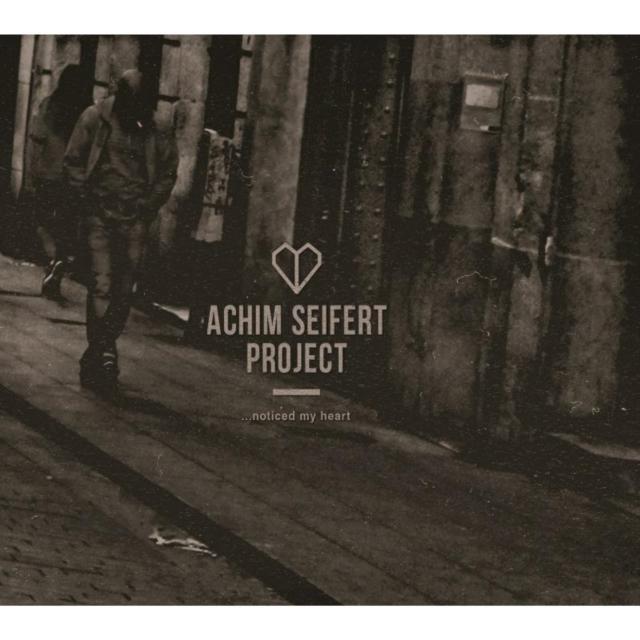 ...Noticed My Heart (Achim Seifert Project) (CD / Album)