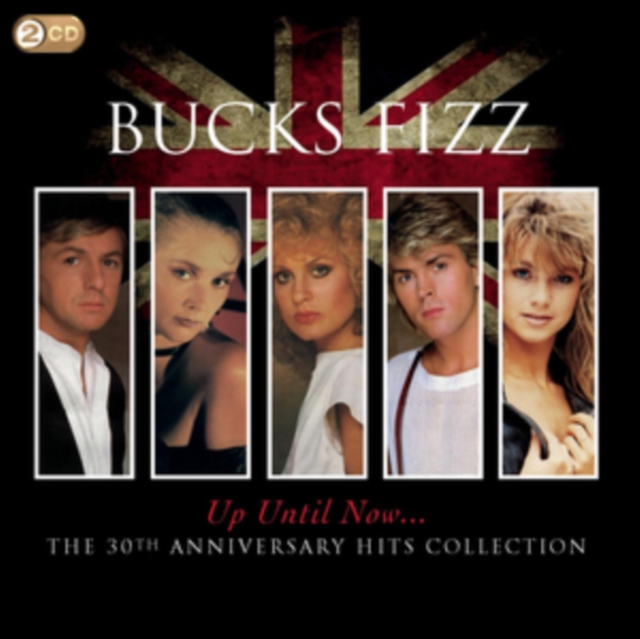 Up Until Now (Bucks Fizz) (CD / Import)