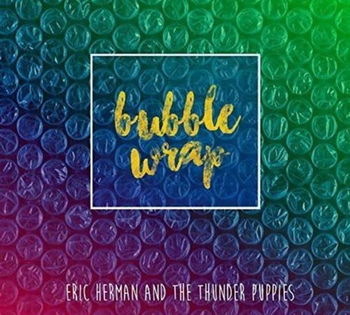 Bubble Wrap (Eric Herman & The Th) (CD / Album)