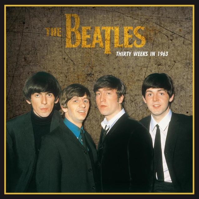 """Thirty Weeks in 1963 (The Beatles) (Vinyl / 12"""" Album)"""