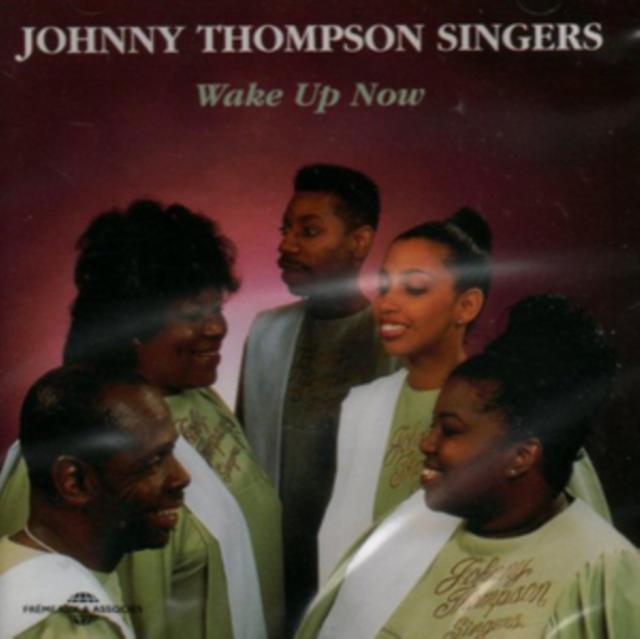 Wake Up Now (The Johnny Thompson Singers) (CD / Album)