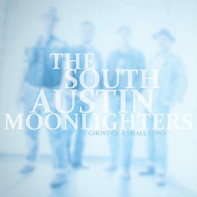 Ghost of a Small Town (South Austin Moonlighters) (CD / Album)