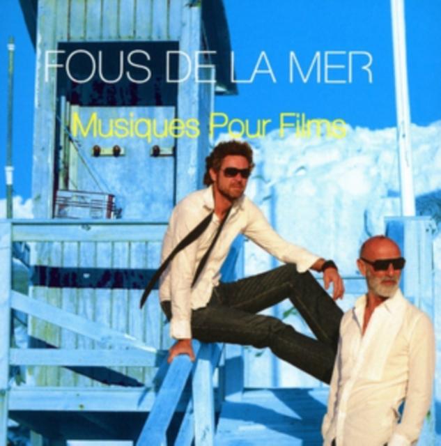Musiques Pour Films (Fous De La Mer) (CD / Album)