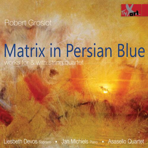 Robert Groslot: Matrix in Persian Blue (CD / Album)