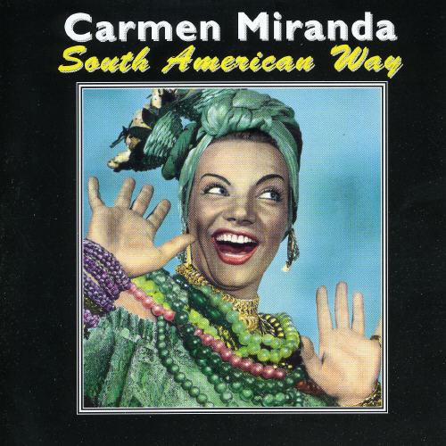 South American Way (Carmen Miranda) (CD)
