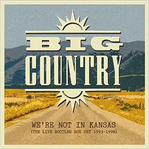 We're Not In Kansas: The Live Bootleg Box Set 1993-1998 (Big Country) (CD)