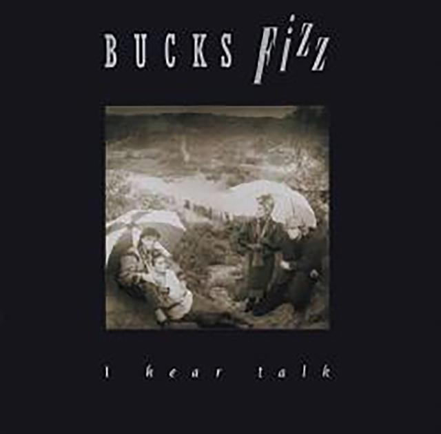 I Hear Talk (Bucks Fizz) (CD / Album)