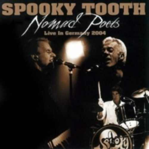 Nomad Poets: Live in Germany 2004 (Spooky Tooth) (CD)