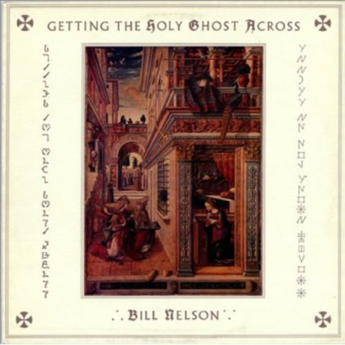 Getting the Holy Ghost Across (Bill Nelson) (CD)