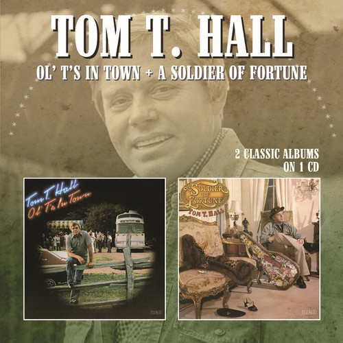 Ol' T's in Town/A Soldier of Fortune (Tom T Hall) (CD / Album)