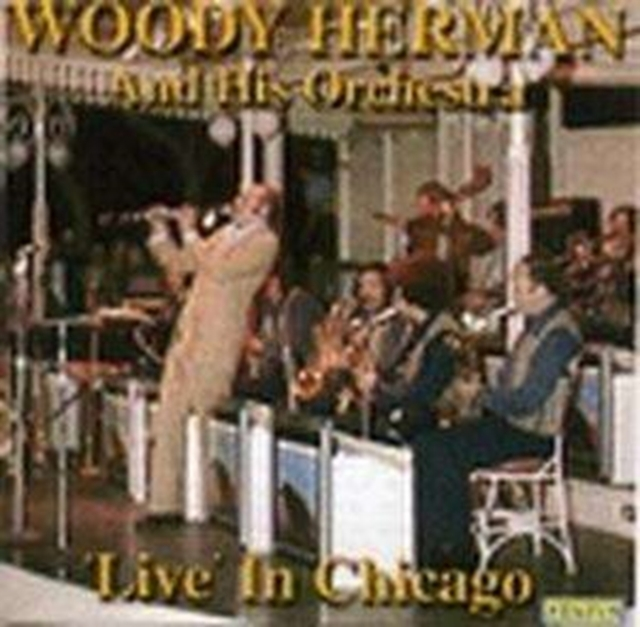 Live in Chicago - 6th March 1981 (Woody Herman And His Orchestra) (CD / Album)