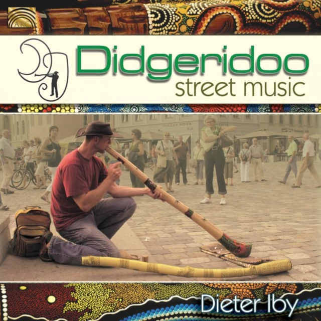 Didgeridoo Street Music (Dieter Iby) (CD / Album)