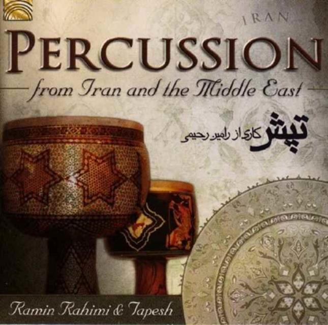 Percussion from Iran and the Middle East (Ramin Rahimi & Tapesh) (CD / Album)