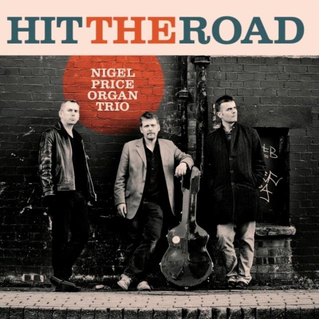 Hit the Road (Nigel Price Organ Trio) (CD / Album)