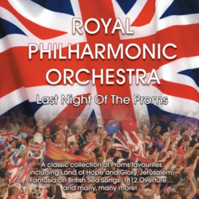 Royal Philharmonic Orchestra: Last Night of the Proms (CD / Album)