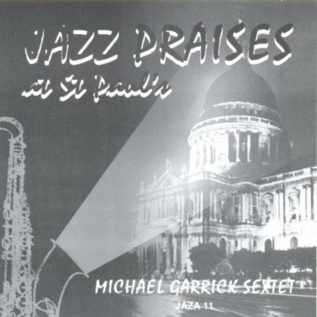 Jazz Praises at St. Paul's (Michael Garrick Sextet) (CD / Album)