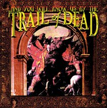 ...And You Will Know Us By the Trail of Dead (And You Will Know Us By The Trail of Dead) (CD / Album)