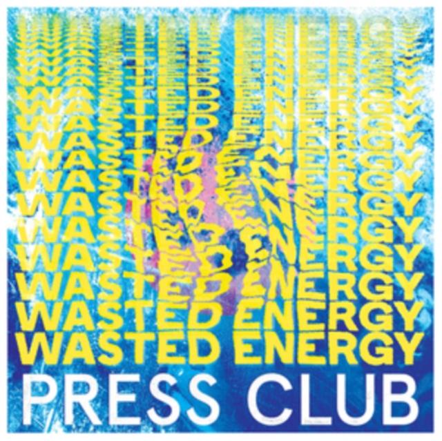 Wasted Energy (Press Club) (CD / Album)
