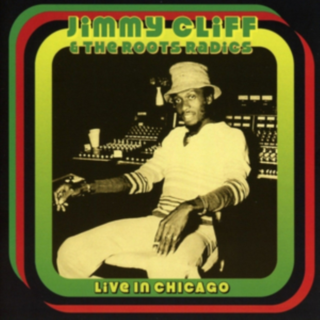 LIVE IN CHICAGO (JIMMY CLIFF & THE ROOTS RADICS) (CD / Album)