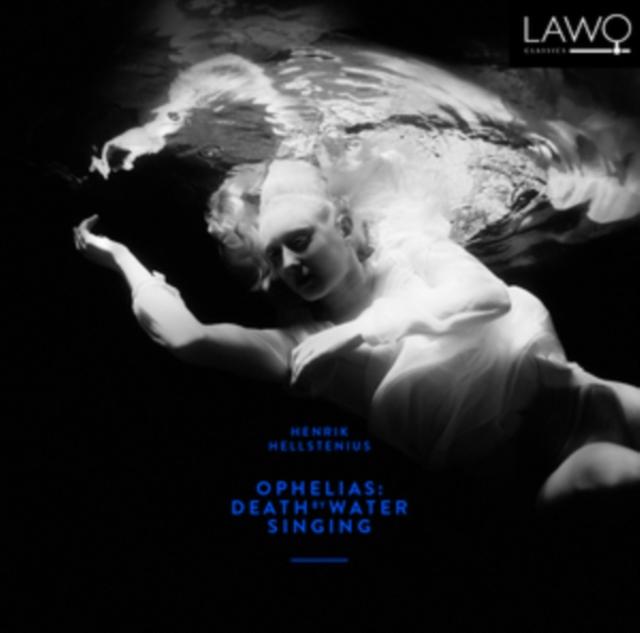 Henrik Hellstenius: Ophelias - Death By Water Singing (CD / Album)