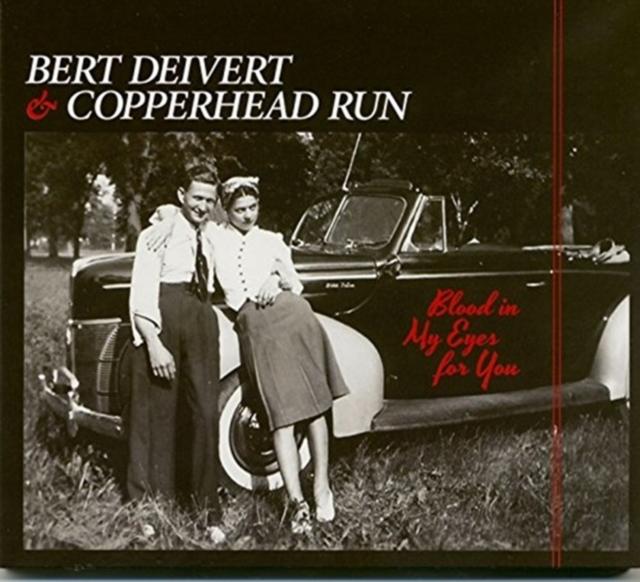 Blood in My Eyes for You (Bert Deivert & Copperhead Run) (CD / Album)