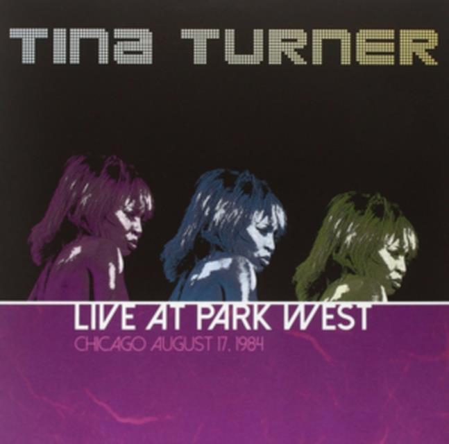 "Live at Park West Chicago, August 17, 1984 (Tina Turner) (Vinyl / 12"" Album)"
