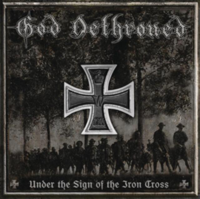 "Under the Sign of the Iron Cross (God Dethroned) (Vinyl / 12"" Album)"